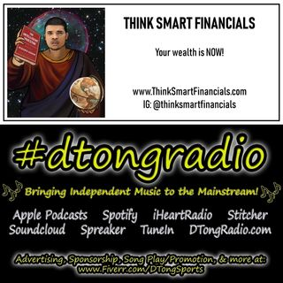 The BEST Indie Music Artists on #dtongradio - Powered by ThinkSmartFinancials.com