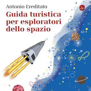 """Antonio Ereditato """"Guida turistica per esploratori dello spazio"""""""