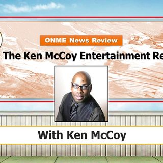 Ken McCoy Entertainment Report - Episode 31