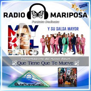 Que Tiene Que Te Mueve, Maykel Blanco Y Salsa Mayor, 85esima Puntata di Radio Mariposa Show