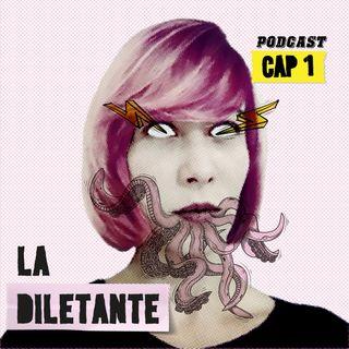 Cap 1 •  La Diletante