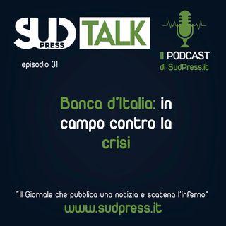 SudTalk episodio 31 - Banca d'Italia: in campo contro la crisi