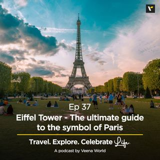 37: Eiffel Tower - The ultimate guide to the symbol of Paris