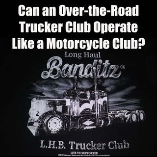 Can an Over-the-Road Trucker Club operate like a Motorcycle Club