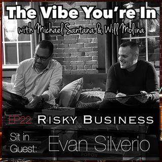 EP 22: Risky Business