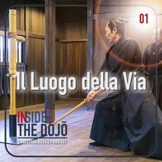 01 Inside the Dōjō - Il Luogo della Via