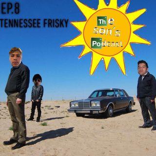 EP. 8 Tennessee Frisky (Guest Zackary Wells)