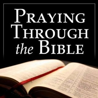 In All Circumstances, Pray - The Prayer of Faith, Part 11 (Praying Through the Bible #409)