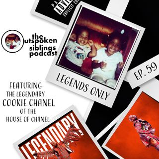 Ep. 59: LEGENDS ONLY (feat. Cookie Chanel from Season 2 of HBO Max's Legendary)