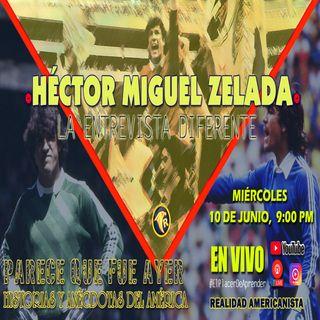 La 'Entrevista Diferente' con Héctor Miguel Zelada,  el mejor portero en la historia del Club América.