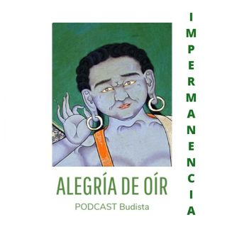 Podcast N° 5: La impermanencia
