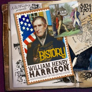 Bistory S04E01 William Henry Harrison