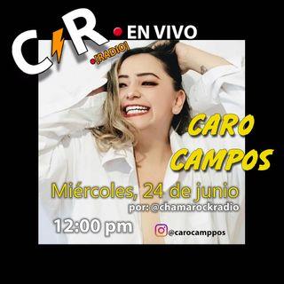 Caro Campos en Vivo en ChaMaRock Radio Programa #24