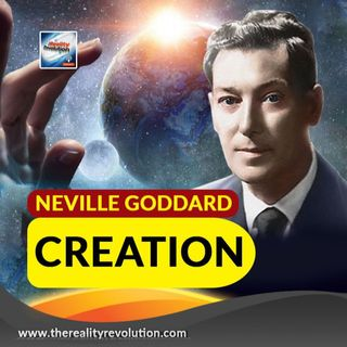 Neville Goddard Creation