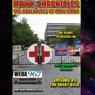 "Episode 85 Hawk Chronicles ""The Great Ruse"""