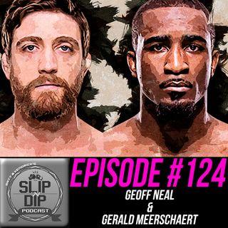 """#124 - """"The Show Stealers"""" w/ Geoff Neal & Gerald Meerschaert"""