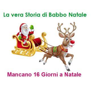 Episode 211:  La storia di Babbo Natale - Mancano 16 giorni a Natale
