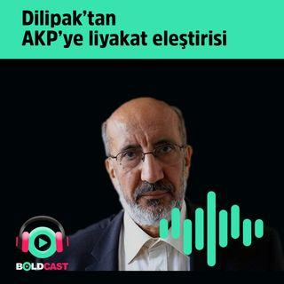 Abdurrahman Dilipak'tan  AKP'ye liyakat eleştirisi