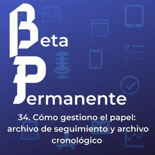 BP34 - Cómo gestiono el papel- archivo de seguimiento y archivo cronológico