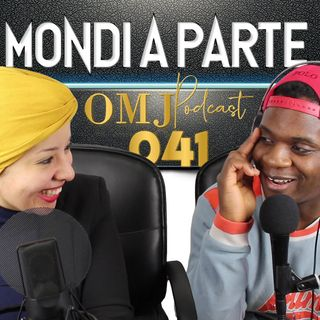 Genitori Africani vs Afroitaliani Ft Marwa Mahmoud | OMJ Podcast 041