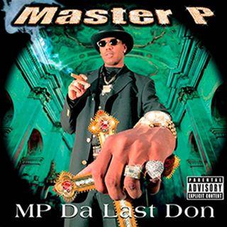2: MP Da Last Don (Master P)