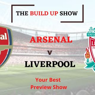 The Build Up Show | Arsenal v Liverpool