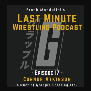 Ep. 17: Connor Atkinson, Grapple Clothing