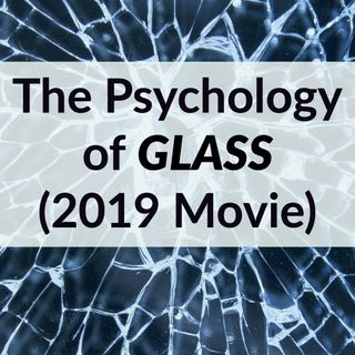 The Psychology of Glass 2019 Movie