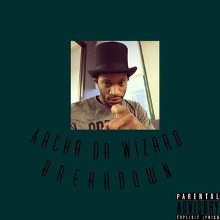 Archa The Wizard- Breakdown