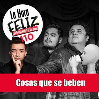 La Hora Feliz 110: Cosas que se beben con Lokillo Florez