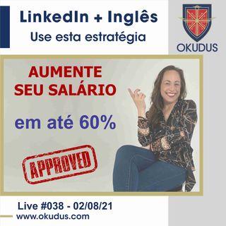 #038 - LinkedIn + Inglês_ A Estratégia para aumentar seu salário em até 60_!