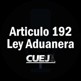 Articulo 192 Ley Aduanera México