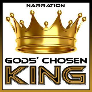 Gods' Chosen King (Narration)