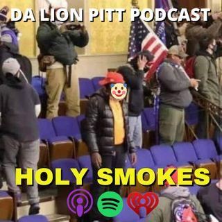 DA LION PITT PODCAST S1 EP7 - HOLY SMOKES