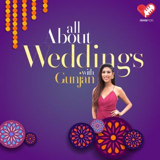 All About Weddings with Gunjan