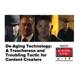 De-Aging Technology: A Treacherous and Troubling Tactic for Content Creators BP 10.18.19