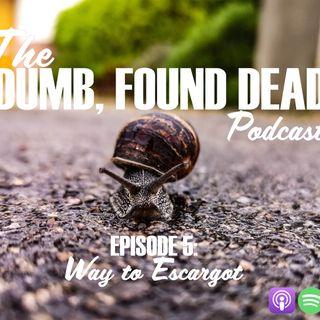 Deaths by Dares: Way to Escargot