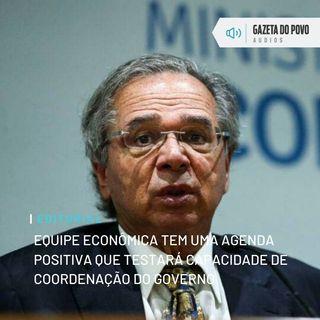 Editorial: Equipe econômica tem uma agenda positiva que testará capacidade de coordenação do governo