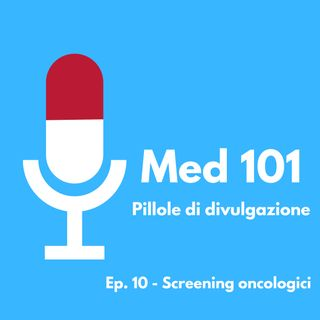 Ep. 10 - Screening oncologici