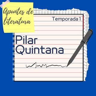 Temporada 1 - Capítulo 5: Pilar Quintana