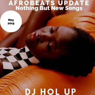 (NEW SONGS)The Afrobeats Update May Mix 2019 Feat Wizkid Rema Teni Kwesi Arthur StoneBwoy