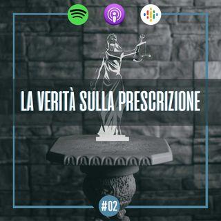 #02 - Porte aperte: la verità sulla prescrizione