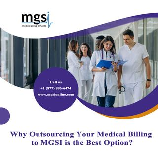 Why Outsourcing Your Medical Billing to MGSI is the Best Option