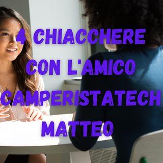 4 Chiacchere con l'amico CamperistaTech Matteo
