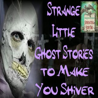 Strange Little Ghost Stories to Make You Shiver | Podcast E12