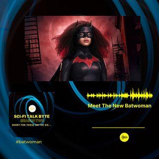 Byte Meet The New Batwoman