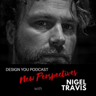 EP 015 – New Perspectives with Nigel Travis