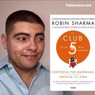 EL CLUB DE LAS CINCO DE LA MAÑANA - Robin Sharma - Resumenes de Libros│Episodio 43│ Liderazgo con Fabian Razo
