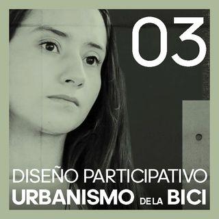 #3 DISEÑO Participativo y Urbanismo de la BICI | con Laura Rojas de Bicistema