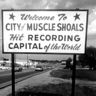 Pillole di R'n'Roll #20 - Muscle Shoals, Alabama